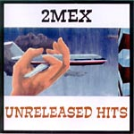 2Mex - Unreleased Hits CD