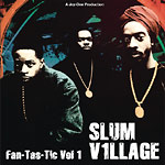 Slum Village - Fantastic Vol. 1 + 7-inch 2xLP