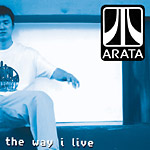 Arata - The Way I Live CD