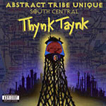 Abstract Tribe Unique - South Central Thynk Taynk CD