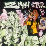 Z-Man - Dope Or Dog Food CD