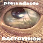 Pterradacto - Dactovision CD