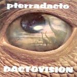 Pterradacto - Dactovision CD