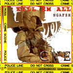 NgaFsh - Kill Em All CD