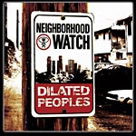 Dilated Peoples - Neighborhood Watch CD