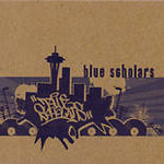 Blue Scholars - Blue Scholars (re-issue) CD