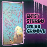 Existereo - Crush Groove CDR