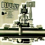 Various Artists - Bully-Lunch Money Singles CD