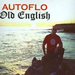 Autoflo - Old English CD