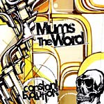 Mums The Word - Constant Evolution CD