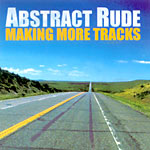 Abstract Rude - Making More Tracks CD