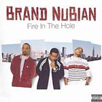 Brand Nubian - Fire in the Hole CD