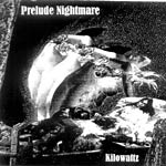 Kilowattz - Prelude Nightmare CDR EP