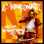 C-Rayz Walz - We Live: Black Samurai CD EP