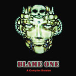 Blame One - A Complex Burden CD