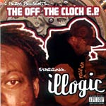 Illogic - Off The Clock CD EP