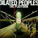 Dilated Peoples - Platform CD