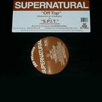 "Supernatural - Off Top / S.P.I.T. 12"" Single"