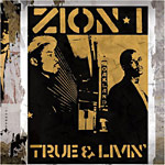 Zion I - True and Livin CD