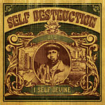 I Self Devine - Self Destruction CD