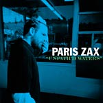 Paris Zax - Unpath'd Waters CD