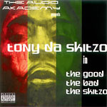 Tony Da Skitzo - Da Good Da Bad Da Skitzo CD