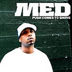 MED - Push Comes to Shove CD