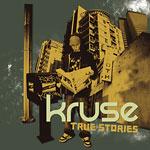 Kruse - True Stories CD