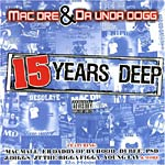 Mac Dre & Da Unda Dogg - 15 Years Deep CD