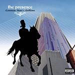 The Presence - Common Man's Anthems CD