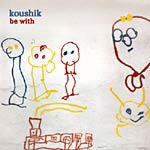Koushik - Be With CD EP